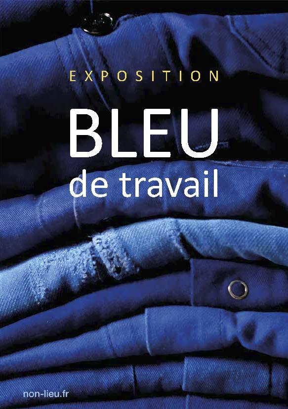 """Exhibition """"BLEU de travail"""""""