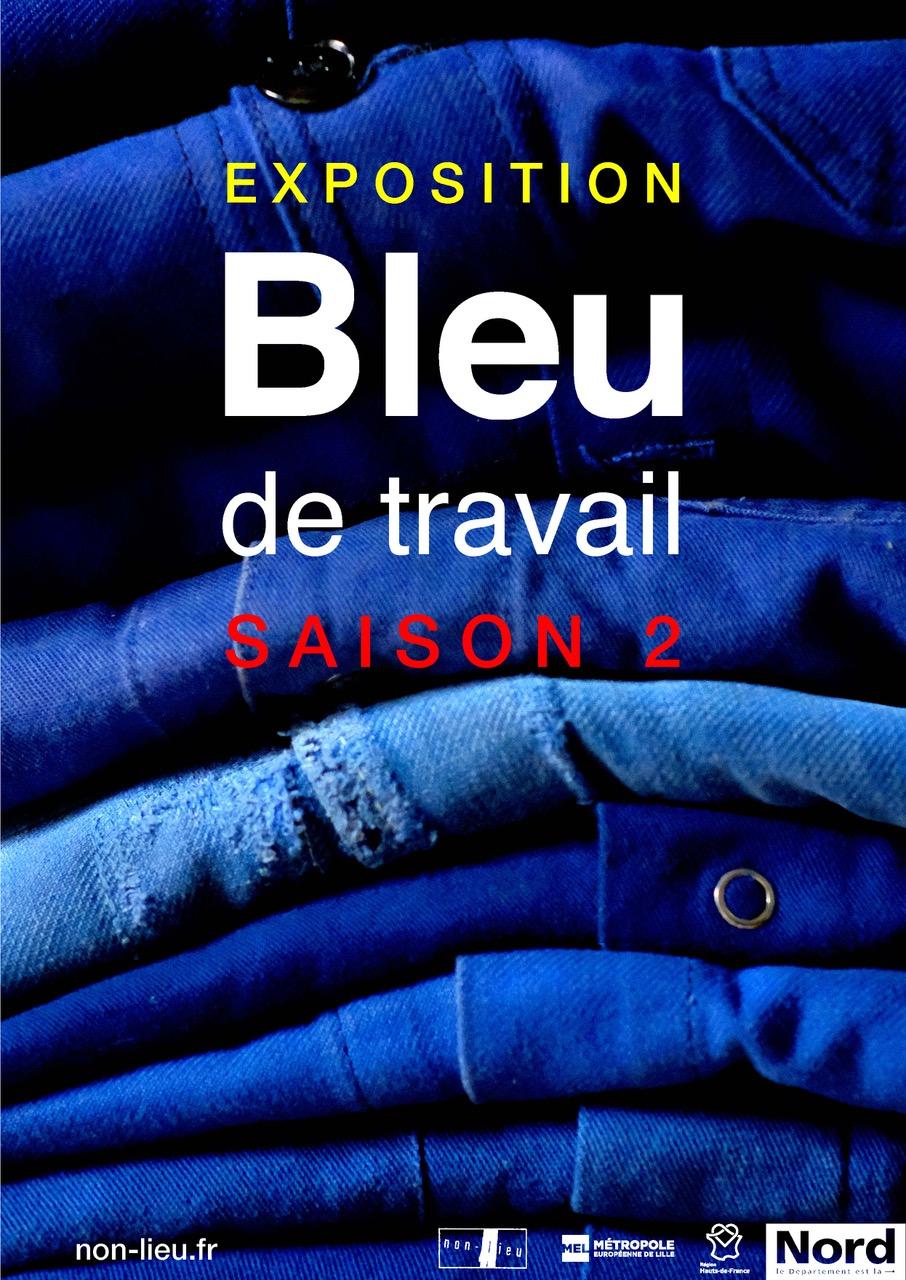 Affiche de l'exposition « BLEU de travail - Saison 2 »
