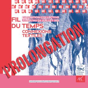Prolongation de l'exposition «Fil du temps, Connexions textiles»